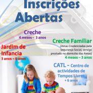 Inscrições Abertas durante todo o Ano: Creche, Creche Familiar, Jardim de Infância e CATL